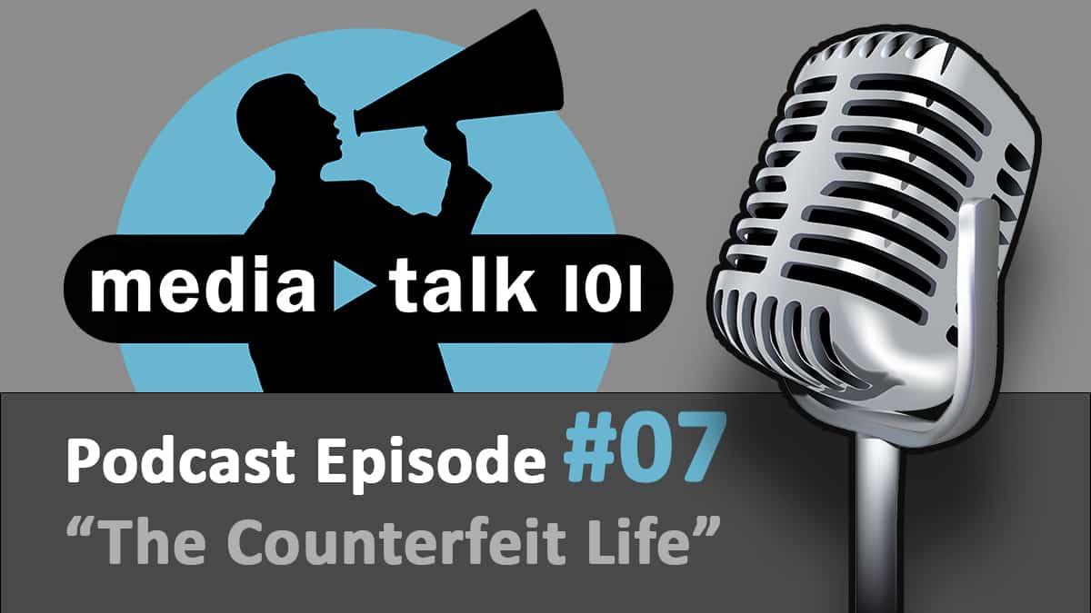 Episode 7 – The Counterfeit Life – Part 1
