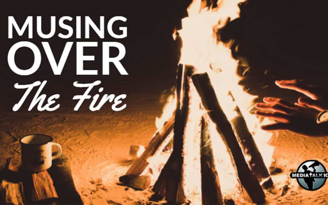 Musing Over the Fire