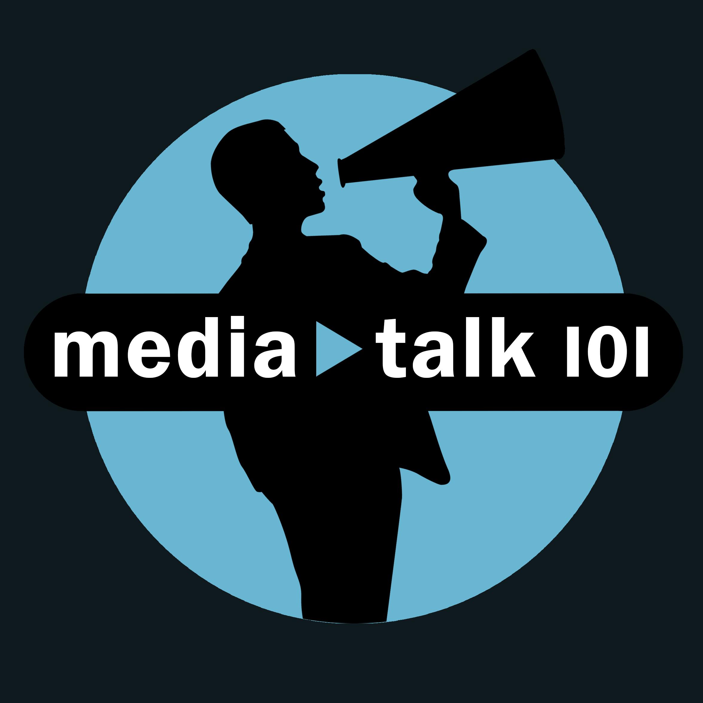 Media Talk 101